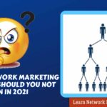 Which Network Marketing Company should you not join In 2021