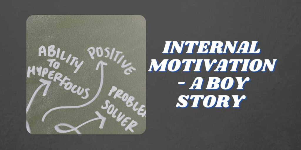 internal motivation- A Boy Story